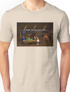 I want to be a pirate! (Monkey Island 2) Unisex T-Shirt