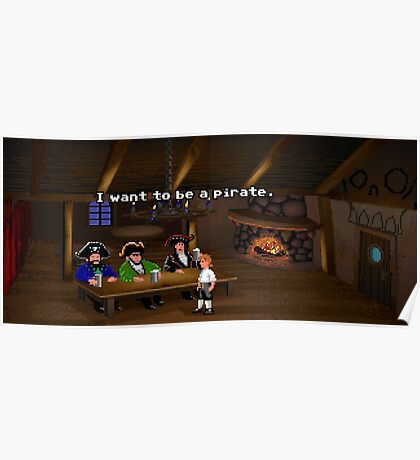 I want to be a pirate! (Monkey Island 2) Poster
