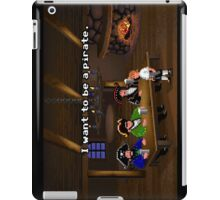 I want to be a pirate! (Monkey Island 2) iPad Case/Skin
