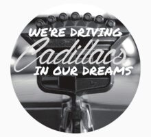 Cadillacs In Our Dreams - Royals - Lorde by Liam The Lion