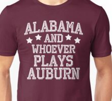 Alabama and Whoever Plays Auburn Unisex T-Shirt