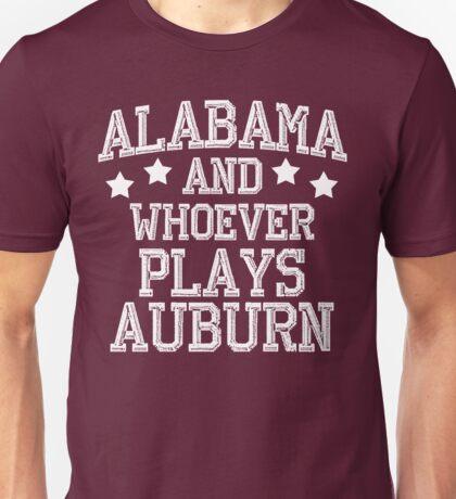 Alabama and Whoever Plays Auburn Unisex T-Shirt