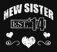 New Sister 2014 (Grunge) T-Shirt by thepixelgarden