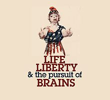 Life Liberty and the pursuit of BRAINS by Boogiemonst