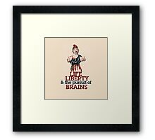 Life Liberty and the pursuit of BRAINS Framed Print