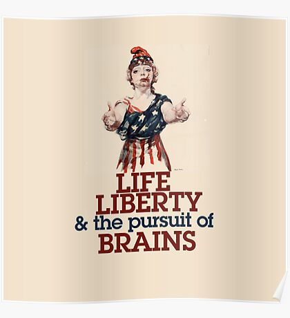 Life Liberty and the pursuit of BRAINS Poster