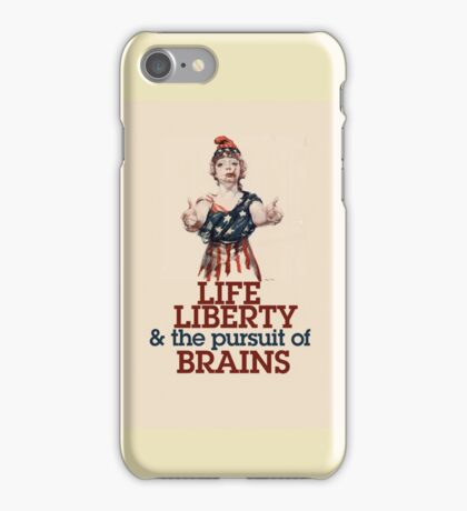 Life Liberty and the pursuit of BRAINS iPhone Case/Skin