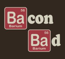 Bacon Bad by Paducah