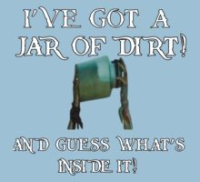 I've got a Jar of Dirt! by SociallyAwkward