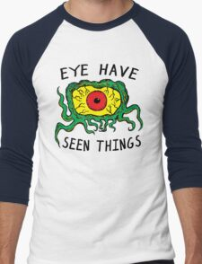 Eye Have Seen Things T-Shirt