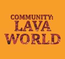 Community - LAVAWORLD by HalfFullBottle