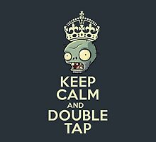 Keep Calm and Double Tap by thecrimsonpig