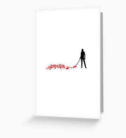 Kill Bill Bloody Greeting Card