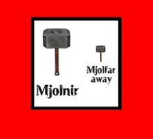 Mjolnir... Mjolfar away. by HalfFullBottle