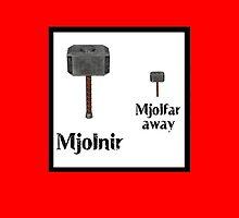 Mjolnir... Mjolfar away. by HalfFullBottle