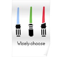 Wisely choose Poster