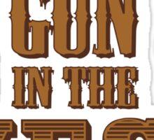 Slowest Gun in the West Sticker