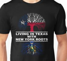 LIVING IN TEXAS WITH NEW YORK ROOTS Unisex T-Shirt