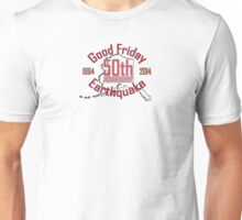 50th ANNIVERSARY GOOD FRIDAY EARTHQUAKE ~ red Unisex T-Shirt