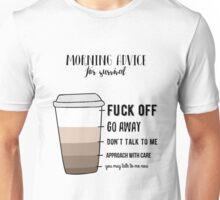 Morning Advice for survival Unisex T-Shirt