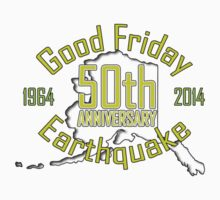 50th ANNIVERSARY GOOD FRIDAY EARTHQUAKE ~ green by Ed Rosek