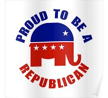 Proud to be Republican Poster