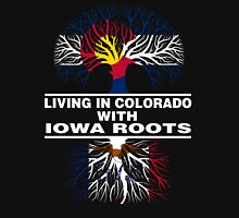 LIVING IN COLORADO WITH IOWA ROOTS Unisex T-Shirt