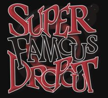 SUPER FAMOUS DROPOUT by TheRedMafrica