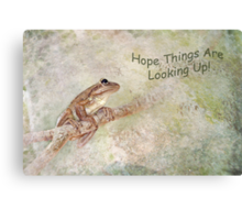 Hope Things Are Looking Up! Canvas Print