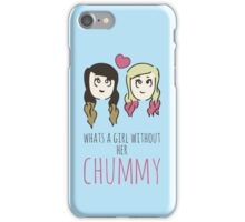 What's A Girl Without Her Chummy iPhone Case/Skin