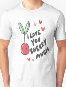 Love You Cherry Much T-Shirt