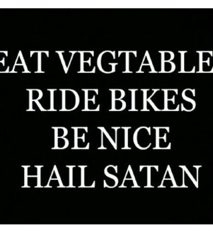 """""""EAT VEGTABLES RIDE BIKES BE NICE HAIL SATAN""""  Sticker"""
