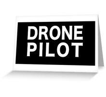 DRONE PILOT Greeting Card