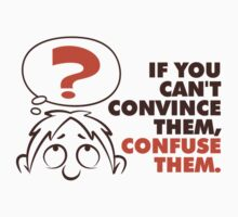 Confuse them! by artpolitic