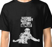 Destroy, Destroy, Destroy, Repeat - WWE Classic T-Shirt
