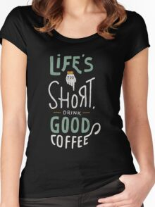 Drink Good Coffee Women's Fitted Scoop T-Shirt