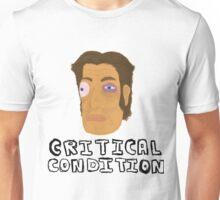 Critical conditions Unisex T-Shirt