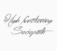 High Functioning Sociopath by caryspendragon