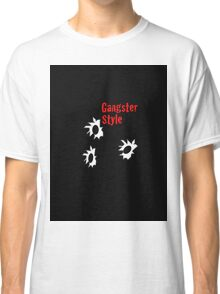 Gangster Style Classic T-Shirt