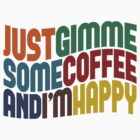 Gimme Some Coffee by Wordy Type