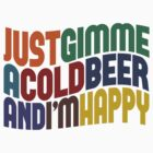 Gimme A Cold Beer by Wordy Type
