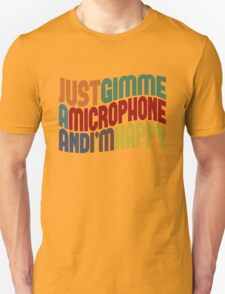 Gimme A Microphone T-Shirt