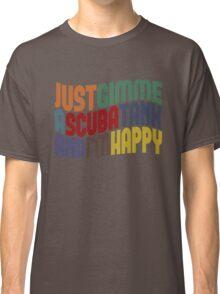 Gimme A Scuba Tank Classic T-Shirt