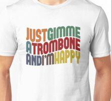 Gimme A Trombone Unisex T-Shirt