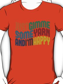 Gimme Some Yarn T-Shirt