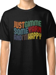 Gimme Some Yarn Classic T-Shirt