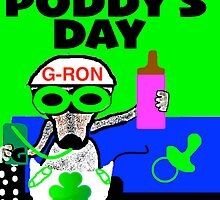 HAPPY ST. PODDY'S DAY FROM DA  'G' by G-RON