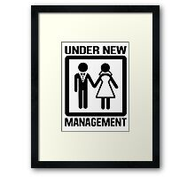 Under New Management Framed Print