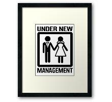 Under New Management Framed Print