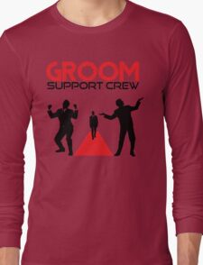 Groom Support Crew Long Sleeve T-Shirt